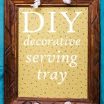 DIY: Quick & easy decorative table tray