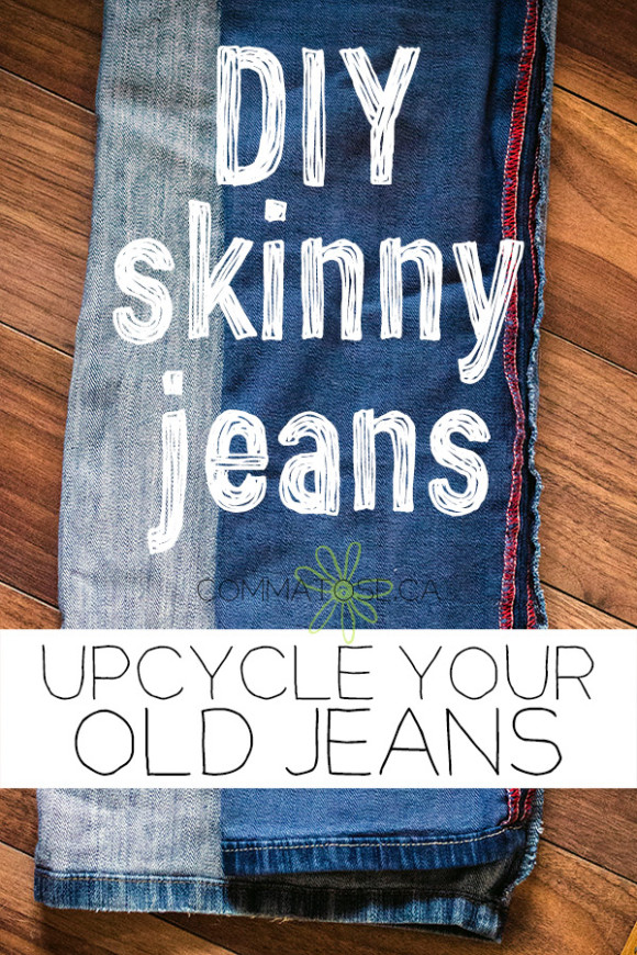 Upcycle old jeans into skinny jeans