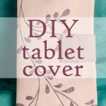 DIY: Homemade tablet case