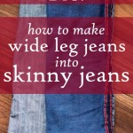 DIY: Turn your regular jeans into skinny jeans!