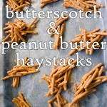Recipe: Butterscotch & peanut butter haystacks