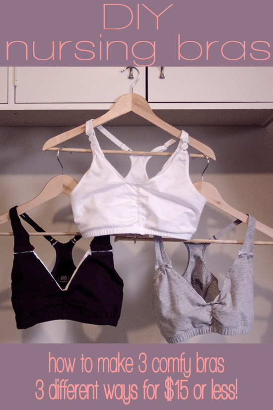 How to make 3 comfy nursing bras with stuff you already have, or for under $15!
