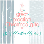 5 great practical Christmas gifts (that they will actually love!)